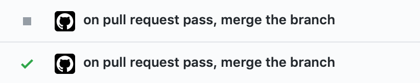 "Two rows of text, both saying ""on pull request pass, merge the branch"", one with a grey square, one with a green tick."
