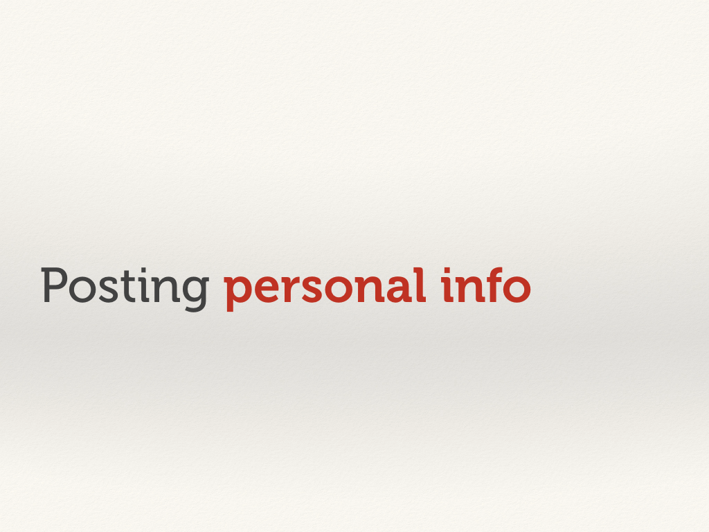 "Text slide: ""posting personal info""."