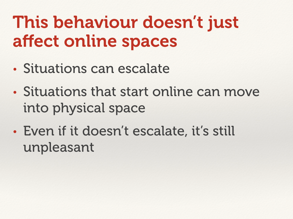 "Slide with a bulleted list. ""This behaviour doesn't just affect online spaces""."