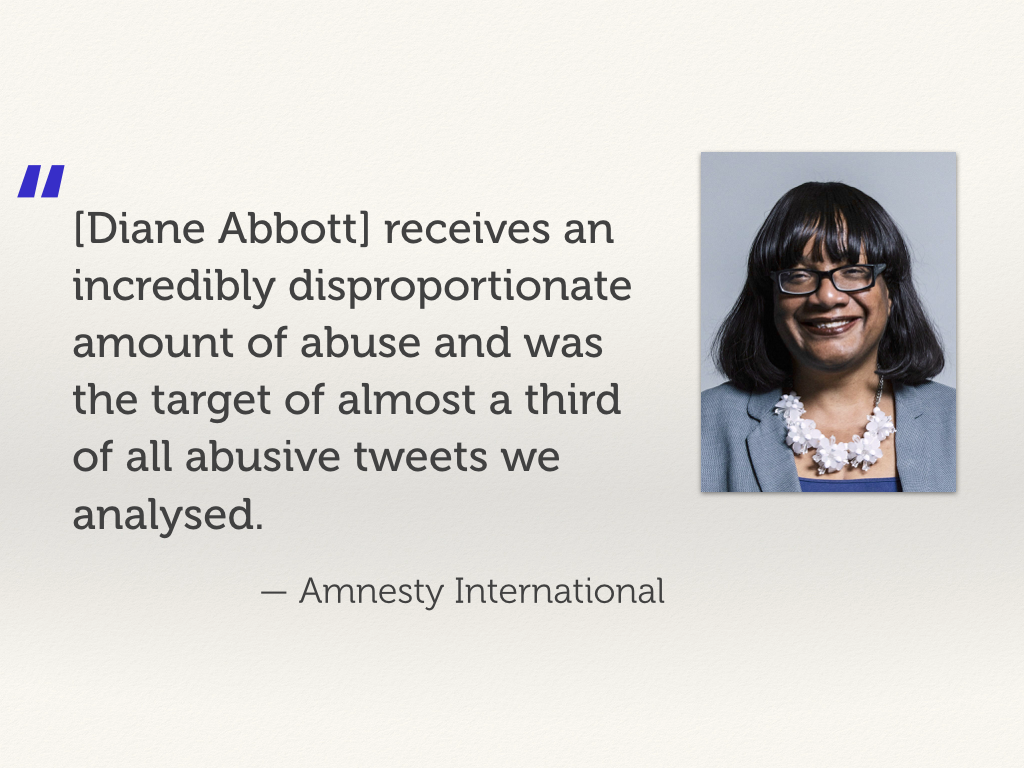 A picture of Diane Abbott, with a quote about how she received almost a third of abusive tweets in one study.