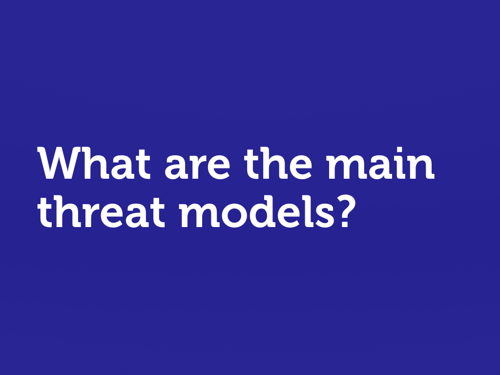 "White text on blue. ""What are the main threat models?"""