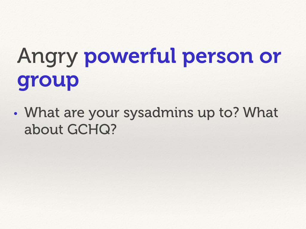 Angry powerful person or group.
