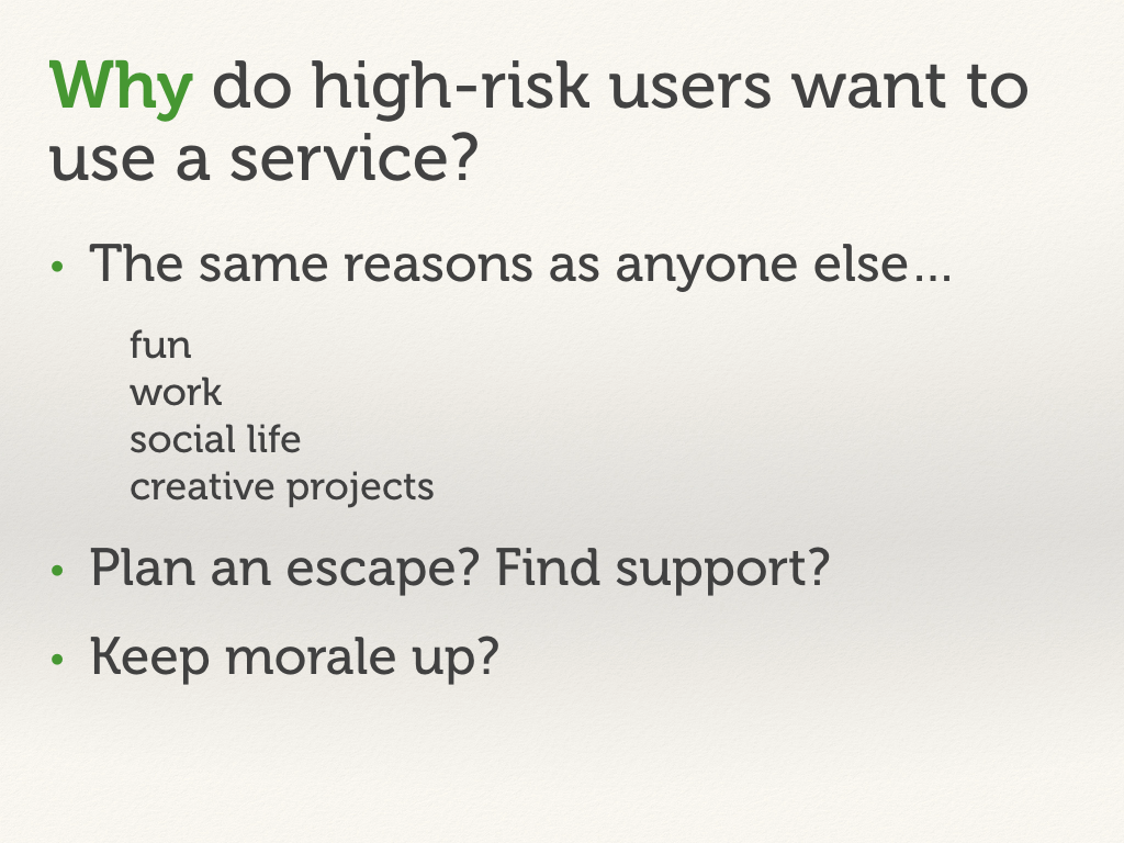"Slide with a bulleted list: ""Why do high-risk users want to use a service?"""