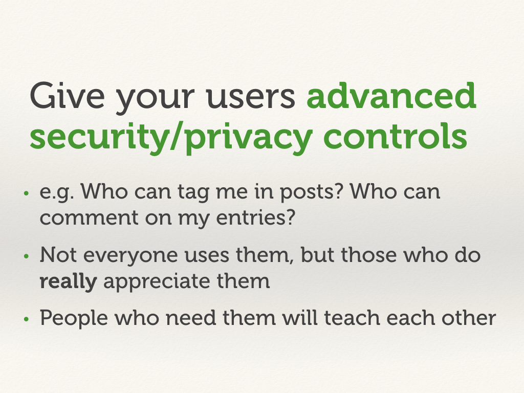Give your users advanced security/privacy controls.