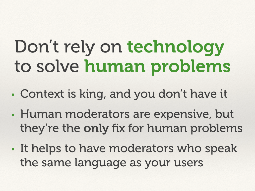Don't rely on technology to solve human problems.