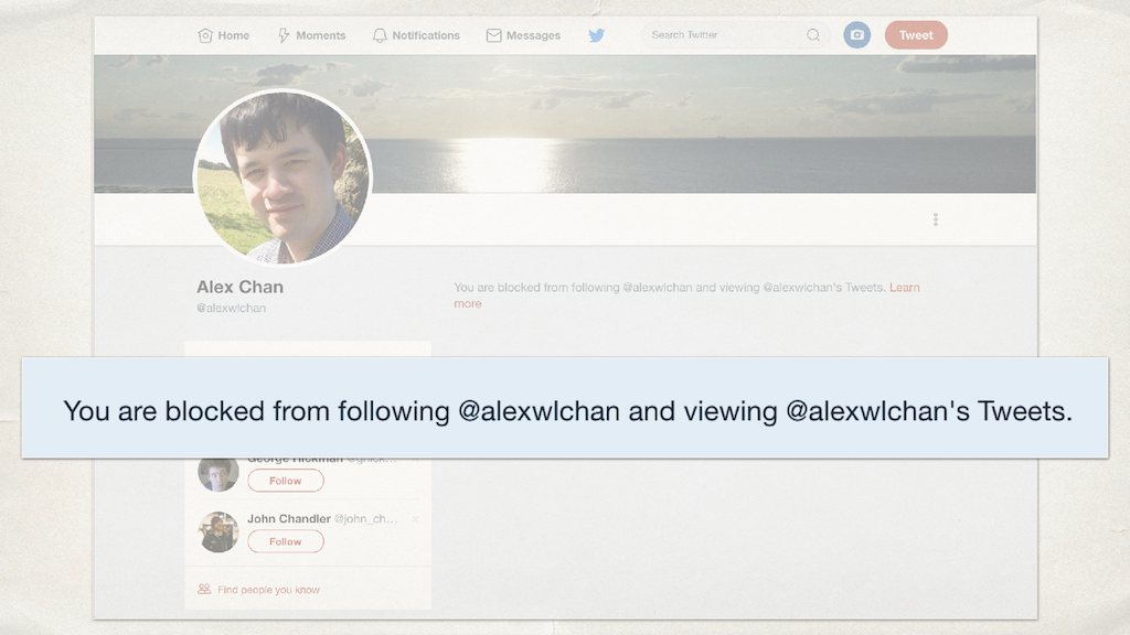 "A screenshot of my Twitter bio, with the text ""You are blocked from following @alexwlchan and viewing @alexwlchan's Tweets"" highlighted."