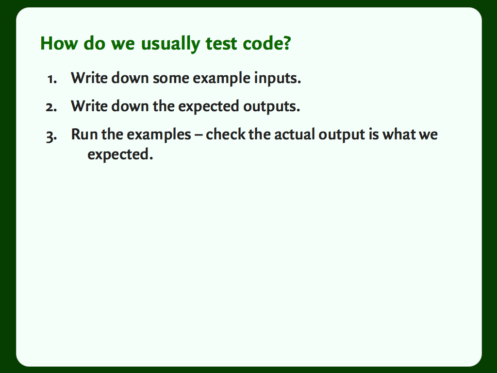 How do we usually test code?