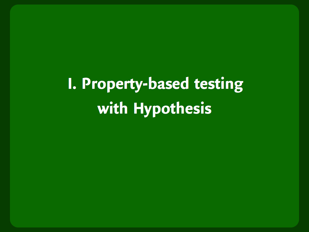 "Header slide: ""Property-based testing with Hypothesis"""