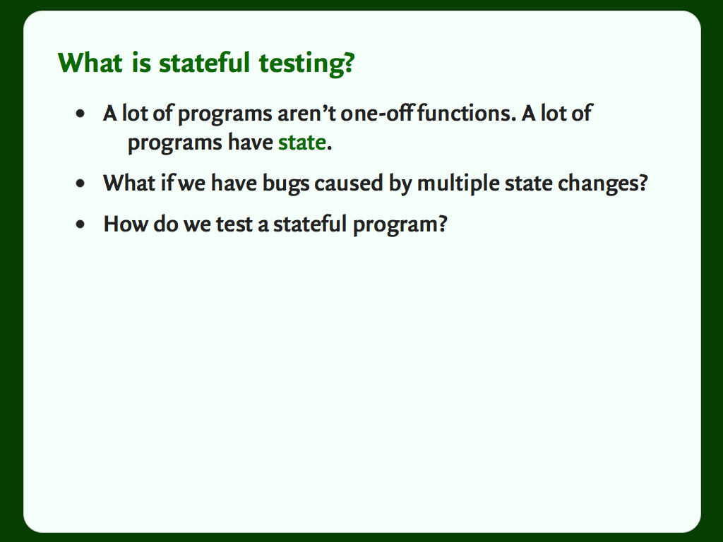 "Slide with a bulleted list: ""What is stateful testing?""."