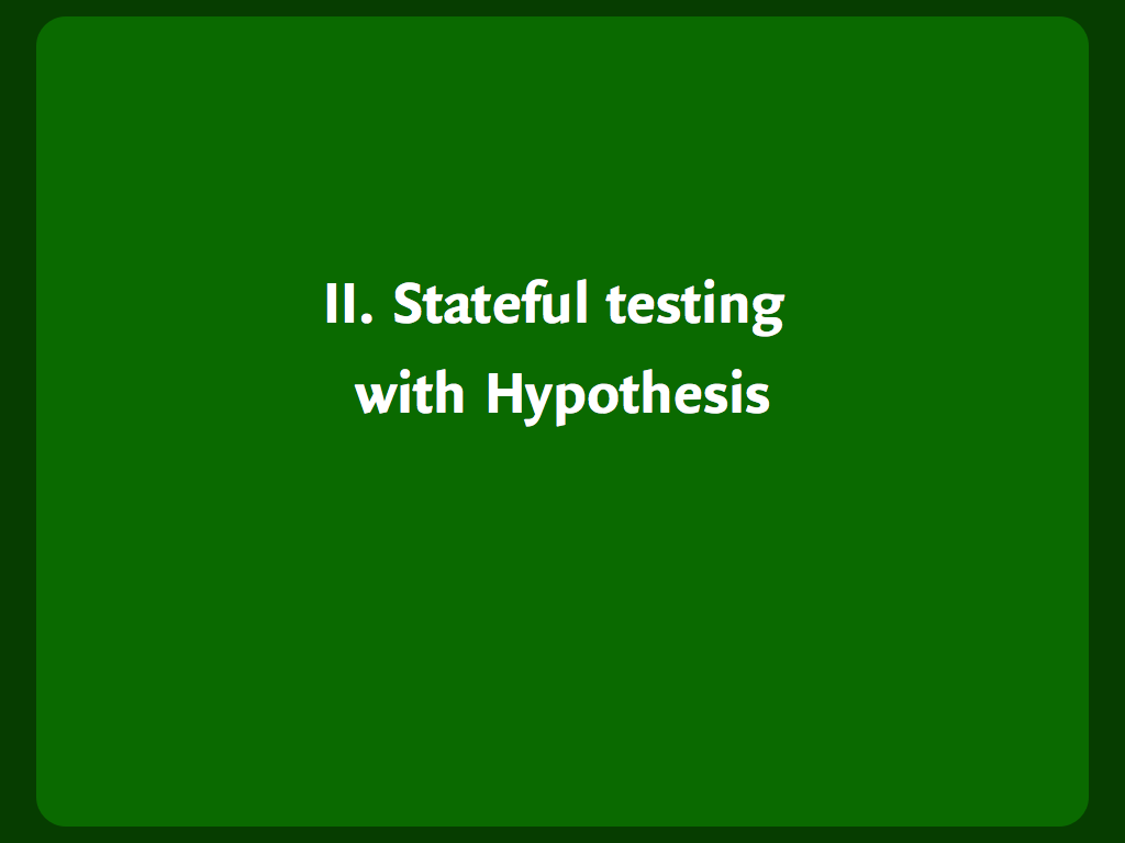 "Header slide: ""Stateful testing with Hypothesis""."