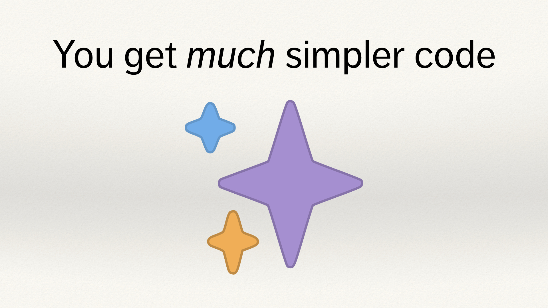 "Emoji sparkles, below the text ""You get much simpler code""."