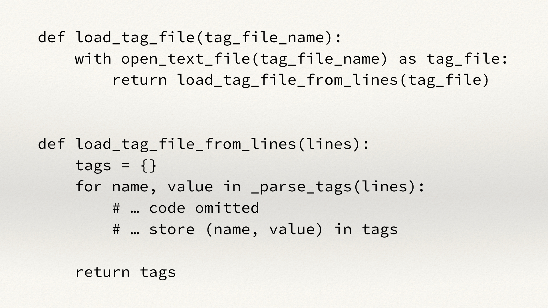 The previous function, with the logic parsing bits split out into a second function named load_tag_file_from_lines().